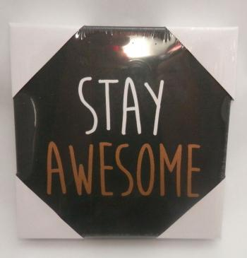 Obraz s textem - Stay awesome 20 x 20 cm